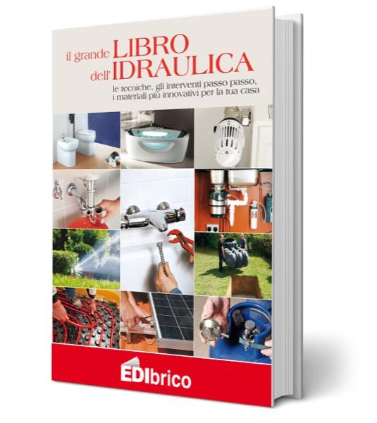 Il grande libro dell'idraulica