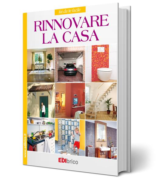 Rinnovare la casa pareti pavimenti e impianti edibrico for Rinnovare la casa fai da te