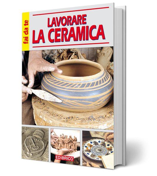 Palline Di Ceramica Per Lavatrice.Lavorare La Ceramica Libro Fai Da Te Sulla Lavorazione Della